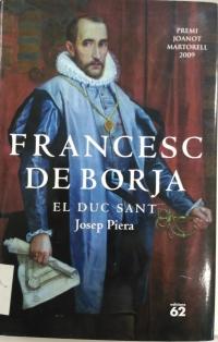 FRANCESC DE BORJA. EL DUC SANT.
